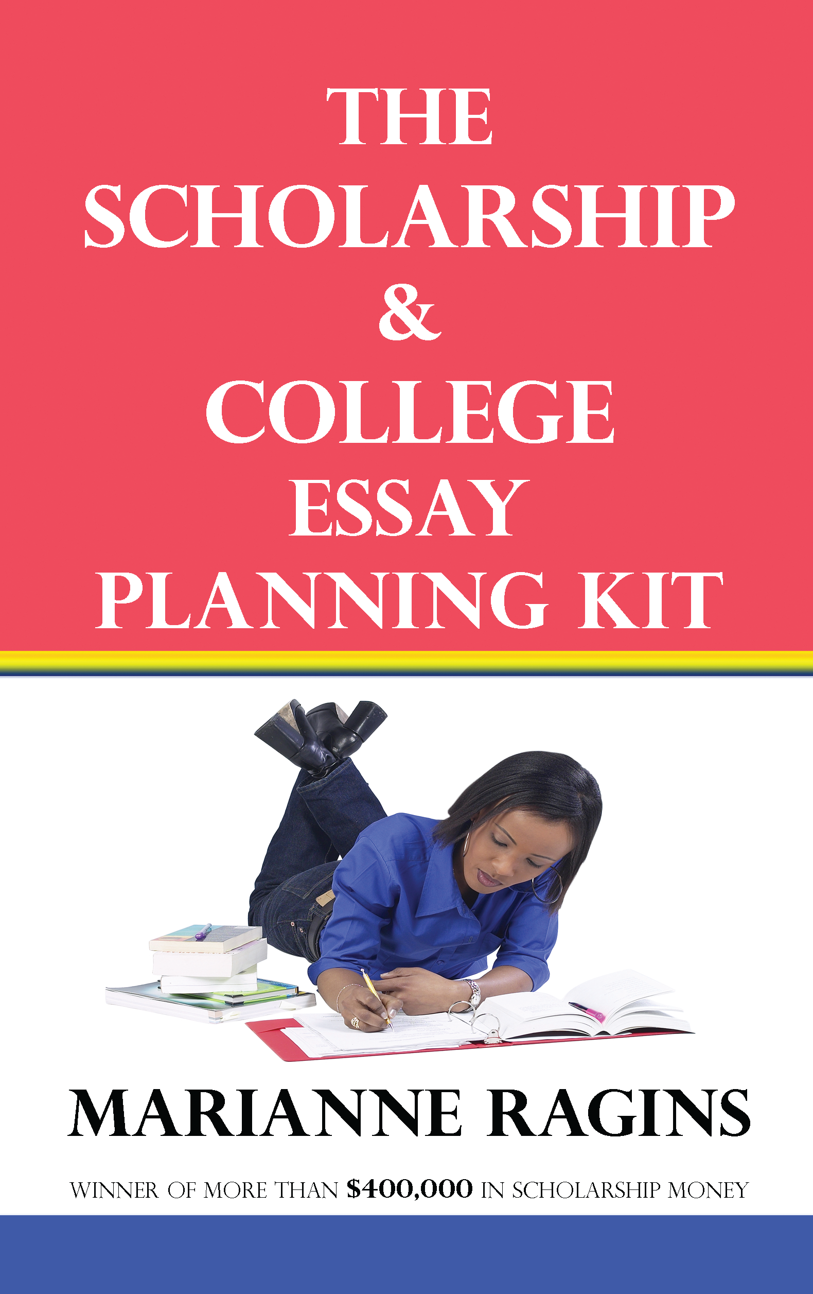 the scholarship and college essay planning kit how to write essays