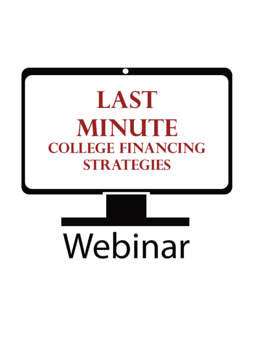 Last Minute College Financing Strategies - On Demand Webinar
